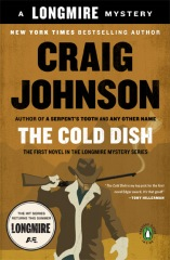 """The Cold Dish"", book one of Craig Johnson's Longmire series."